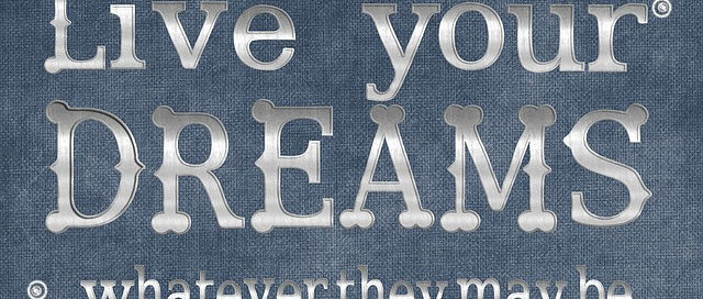 För dina drömmar dig till en verklighet?